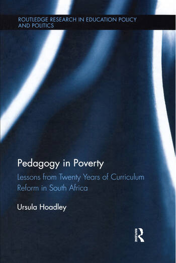 Pedagogy in Poverty Lessons from Twenty Years of Curriculum Reform in South Africa book cover
