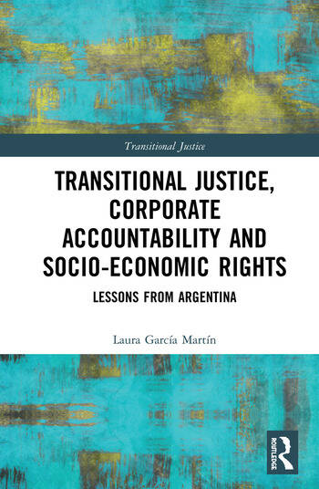 Transitional Justice, Corporate Accountability and Socio-Economic Rights Lessons from Argentina book cover
