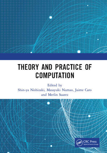 Theory and Practice of Computation Proceedings of the Workshop on Computation: Theory and Practice (WCTP 2018), September 17-18, 2018, Manila, The Philippines book cover