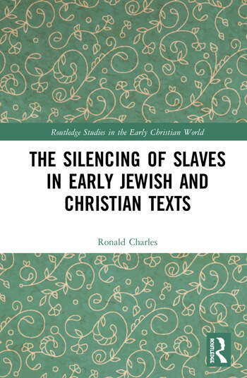 The Silencing of Slaves in Early Jewish and Christian Texts book cover