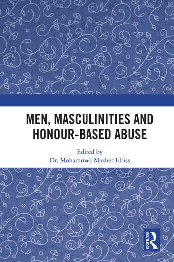 Men, Masculinities and Honour-Based Abuse book cover