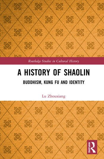 A History of Shaolin Buddhism, Kung Fu and Identity book cover