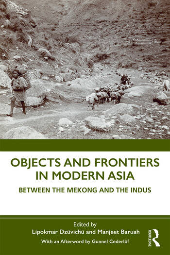 Objects and Frontiers in Modern Asia Between the Mekong and the Indus book cover