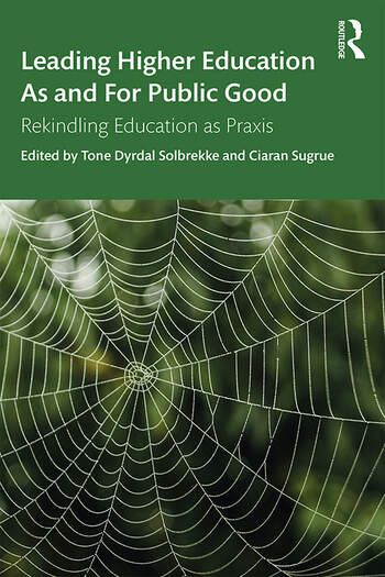 Leading Higher Education As and For Public Good Rekindling Education as Praxis book cover