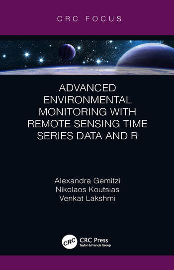 Advanced Environmental Monitoring with Remote Sensing Time Series Data and R book cover