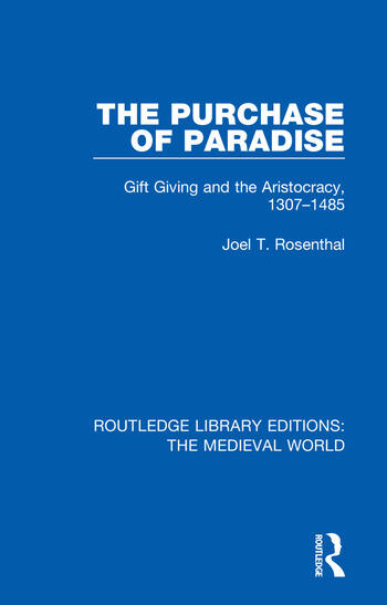 The Purchase of Paradise Gift Giving and the Aristocracy, 1307-1485 book cover