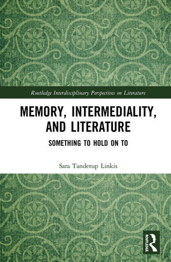 Memory, Intermediality, and Literature Something to Hold on to book cover