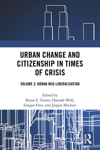 Urban Change and Citizenship in Times of Crisis Volume 2: Urban Neo-liberalisation book cover