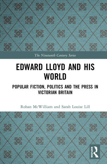 Edward Lloyd and His World Popular Fiction, Politics and the Press in Victorian Britain book cover