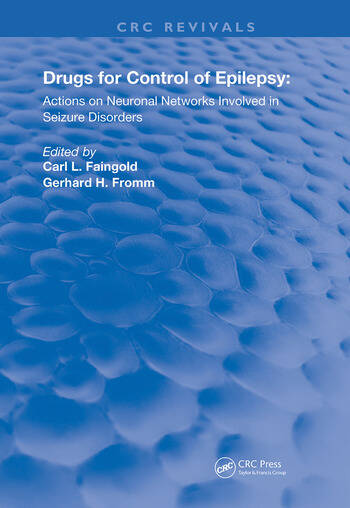 Drugs for the Control of Epilepsy Actions on Neuronal Networks Involved in Seizure Disorders book cover