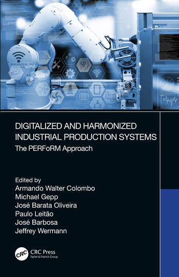 Digitalized and Harmonized Industrial Production Systems The PERFoRM Approach book cover
