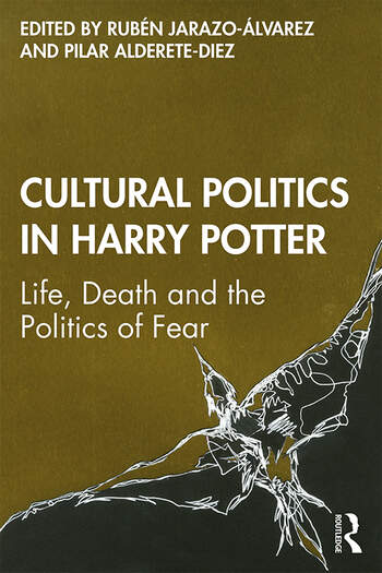 Cultural Politics in Harry Potter Life, Death and the Politics of Fear book cover