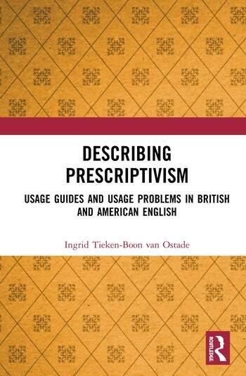 Describing Prescriptivism Usage Guides and Usage Problems in British and American English book cover