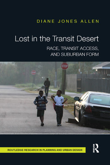 Lost in the Transit Desert Race, Transit Access, and Suburban Form book cover