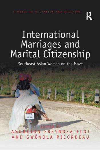 International Marriages and Marital Citizenship Southeast Asian Women on the Move book cover