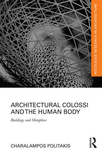 Architectural Colossi and the Human Body Buildings and Metaphors book cover