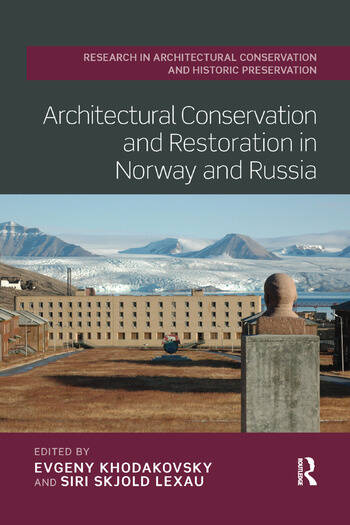 Architectural Conservation and Restoration in Norway and Russia book cover
