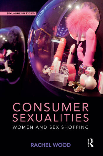 Consumer Sexualities Women and Sex Shopping book cover