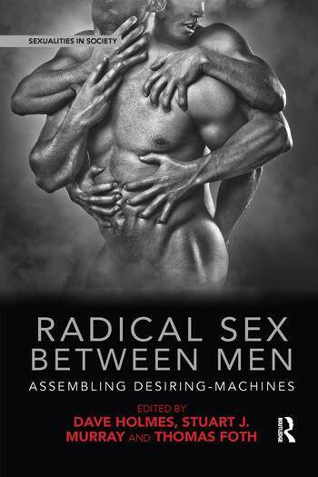 Radical Sex Between Men Assembling Desiring-Machines book cover