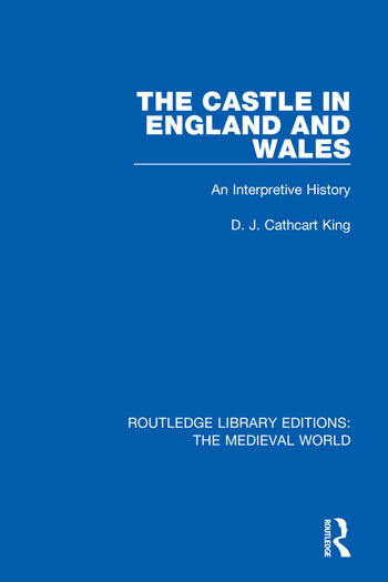 The Castle in England and Wales An Interpretive History book cover