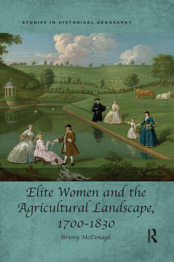Elite Women and the Agricultural Landscape, 1700–1830 book cover