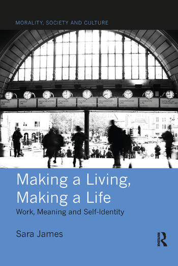 Making a Living, Making a Life Work, Meaning and Self-Identity book cover