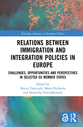 Relations between Immigration and Integration Policies in Europe (Open Access) Challenges, Opportunities and Perspectives in Selected EU Member States book cover