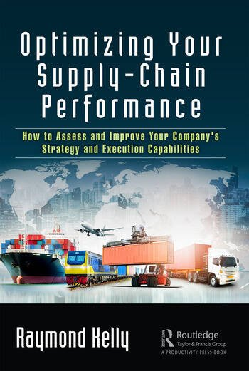 Optimizing Your Supply Chain Performance How to Assess and Improve Your Company's Strategy and Execution Capabilities book cover