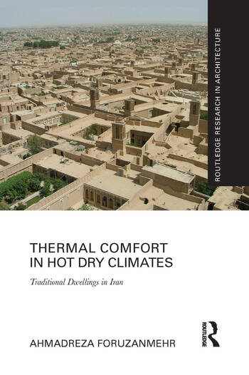 Thermal Comfort in Hot Dry Climates Traditional Dwellings in Iran book cover