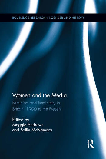 Women and the Media Feminism and Femininity in Britain, 1900 to the Present book cover
