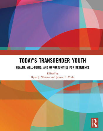 Today's Transgender Youth Health, Well-being, and Opportunities for Resilience book cover