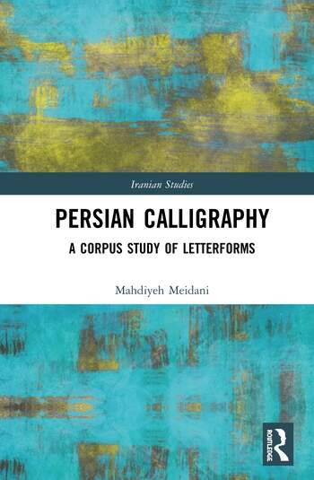 Persian Calligraphy A Corpus Study of Letterforms book cover
