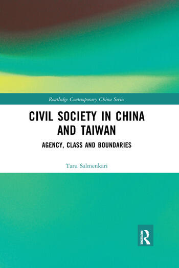 Civil Society in China and Taiwan Agency, Class and Boundaries book cover