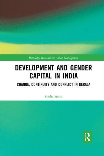 Development and Gender Capital in India Change, Continuity and Conflict in Kerala book cover