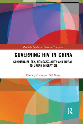 Governing HIV in China Commercial Sex, Homosexuality and Rural-to-Urban Migration book cover
