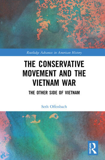 The Conservative Movement and the Vietnam War The Other Side of Vietnam book cover