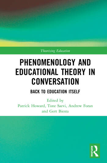 Phenomenology and Educational Theory in Conversation Back to Education Itself book cover
