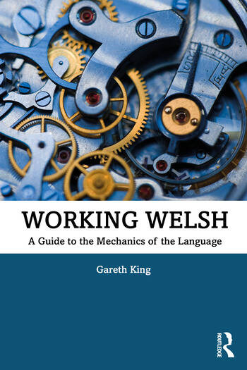 Working Welsh A Guide to the Mechanics of the Language book cover