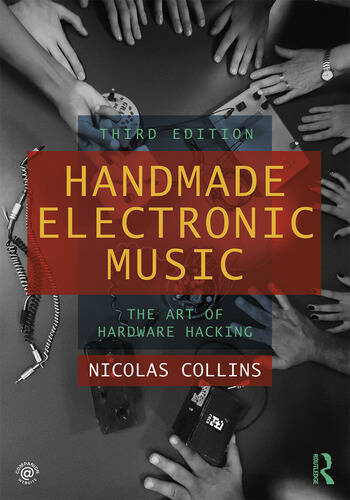 Handmade Electronic Music The Art of Hardware Hacking book cover
