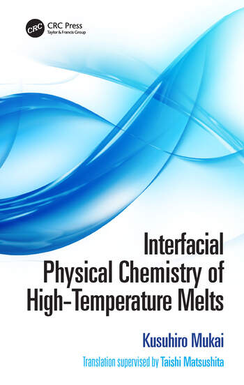 Interfacial Physical Chemistry of High-Temperature Melts book cover
