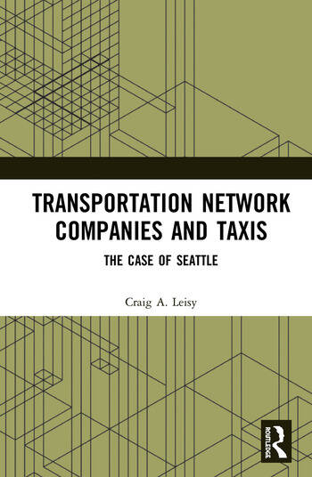 Transportation Network Companies and Taxis The Case of Seattle book cover