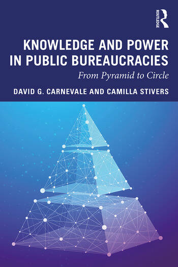 Knowledge and Power in Public Bureaucracies From Pyramid to Circle book cover
