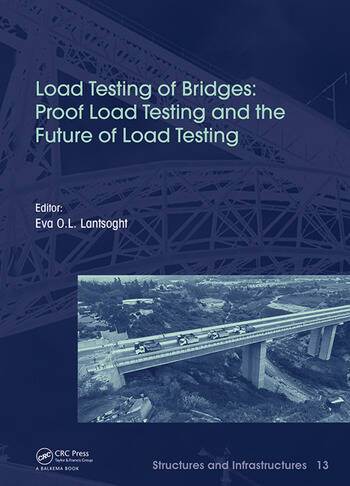 Load Testing of Bridges Volume 2 Proof Load Testing and the Future of Load Testing book cover