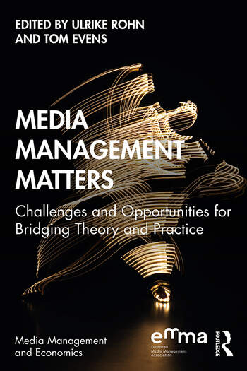 Media Management Matters Challenges and Opportunities for Bridging Theory and Practice book cover