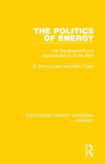 The Politics of Energy The Development and Implementation of the NEP book cover