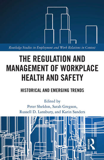 The Regulation and Management of Workplace Health and Safety Historical and Emerging Trends book cover