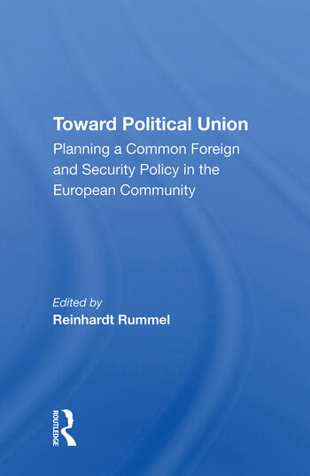 Toward Political Union Planning A Common Foreign And Security Policy In The European Community book cover