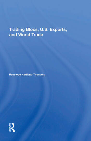 Trading Blocs, U.s. Exports, And World Trade book cover