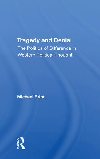 Tragedy And Denial The Politics Of Difference In Western Political Thought book cover
