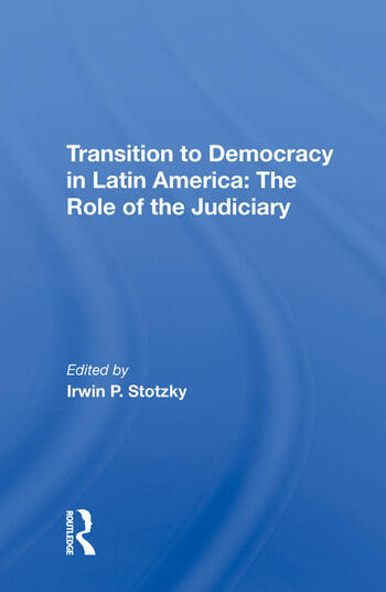 Transition To Democracy In Latin America The Role Of The Judiciary book cover
